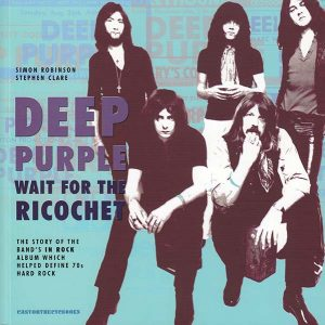 Bookcover Deep Purple - Wait for the Ricochet. The Story of Deep Purple in Rock © Easy On The Eye Books 2013