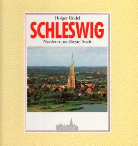 Cover Schleswig - Nordeuopas älteste Stadt © Holger Rüdel www.holger-ruedel.de