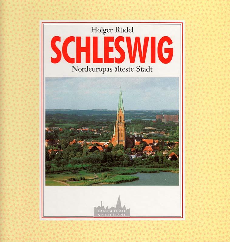"""Cover """"Schleswig - Nordeuopas älteste Stadt"""" © Holger Rüdel"""