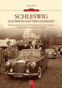 Cover Schleswig zur Wirtschaftswunderzeit © Holger Rüdel